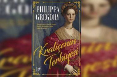 """Philippa Gregory'den Nefes Kesen Bir Tudor Klasiği daha """"Kraliçenin Terbiyesi"""" Okurlarıyla Buluştu…"""