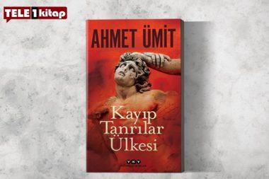 Ahmet Ümit'ten Polisiyeyi, Arkeoloji ve Mitolojiyle Harmanlayan Usta İşi Bir Roman.. Kayıp Tanrılar Ülkesi