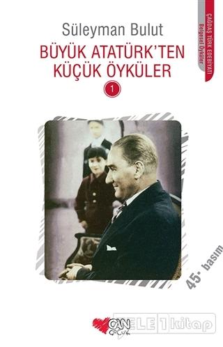 Büyük Atatürk'ten Küçük Öyküler – 1