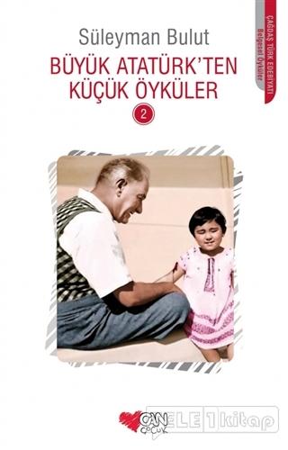 Büyük Atatürk'ten Küçük Öyküler – 2