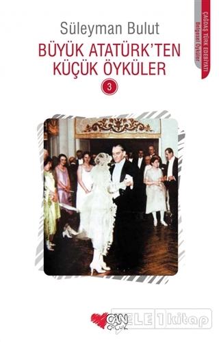 Büyük Atatürk'ten Küçük Öyküler – 3