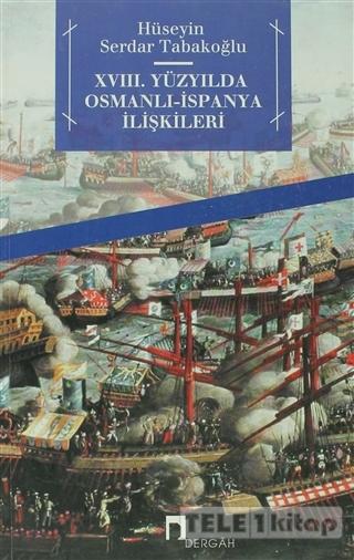 18. Yüzyılda Osmanlı – İspanya İlişkileri