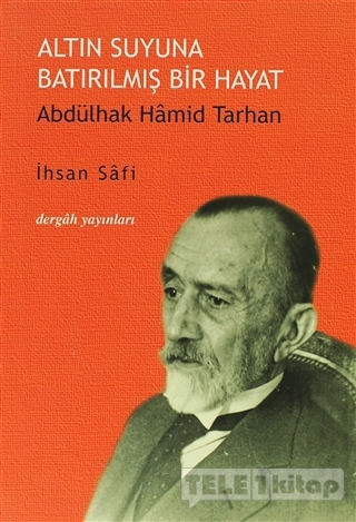 Altın Suyuna Batırılmış Bir Hayat: Abdülhak Hamid Tarhan