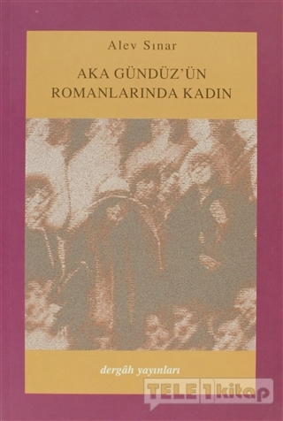 Aka Gündüz'ün Romanlarında Kadın