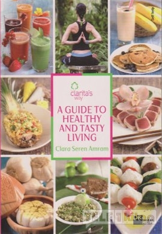 A Guide To Healthy And Tasty Living