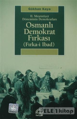 2. Meşrutiyet Döneminin Demokratları – Osmanlı Demokrat Fırkası
