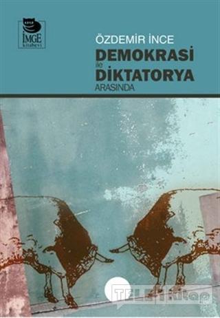 Demokrasi ile Diktatorya Arasında