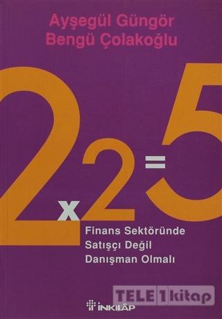 2×2=5 Finans Sektöründe Satışçı Değil Danışman Olmalı