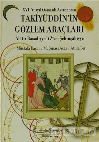 16. Yüzyıl Osmanlı Astronomu Takiyüddin'in Gözlem Araçları