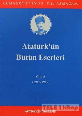 Atatürk'ün Bütün Eserleri Cilt: 2 (1915 – 1919)