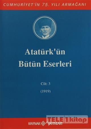 Atatürk'ün Bütün Eserleri Cilt: 3 (1919)