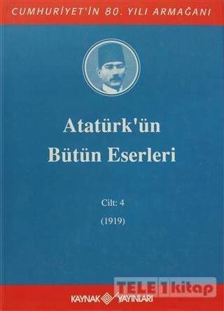 Atatürk'ün Bütün Eserleri Cilt: 4 (1919)
