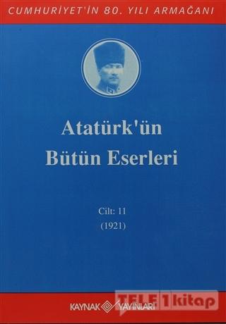 Atatürk'ün Bütün Eserleri Cilt: 11 (1921)