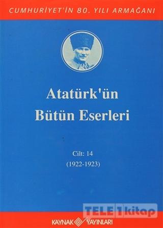 Atatürk'ün Bütün Eserleri Cilt: 14 (1922 – 1923)