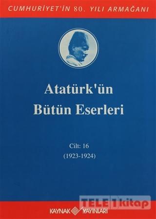 Atatürk'ün Bütün Eserleri Cilt: 16 (1923 – 1924)