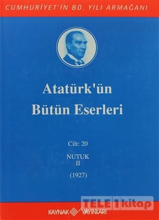 Atatürk'ün Bütün Eserleri Cilt: 20 (Nutuk 2 – 1927)