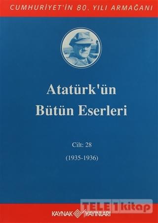 Atatürk'ün Bütün Eserleri Cilt: 28 (1935 – 1936)