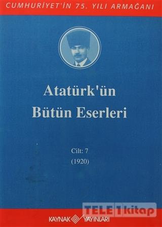 Atatürk'ün Bütün Eserleri Cilt: 7 (1920)