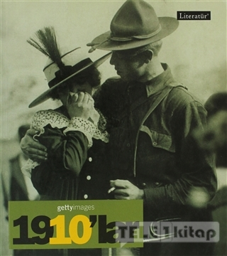 1910'lar Fotoğraflarla 20. Yüzyılın Sosyal Tarihi Getty Images
