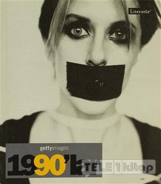 1990'lar Fotoğraflarla 20. Yüzyılın Sosyal Tarihi Getty Images