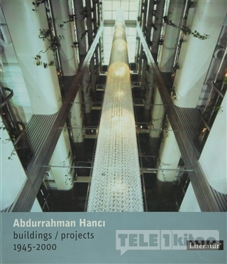 Abdurrahman Hancı Buildings / Projects 1945 – 2000