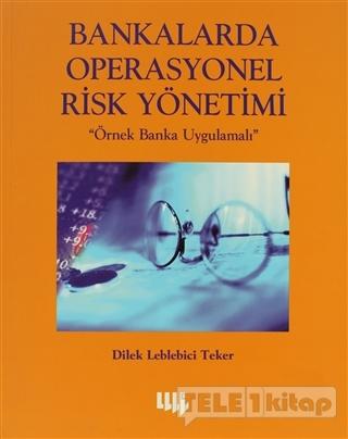 Bankalarda Operasyonel Risk Yönetimi Örnek Banka Uygulamalı