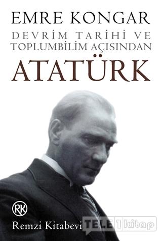 Devrim Tarihi ve Toplumbilim Açısından Atatürk