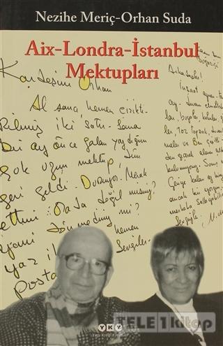 Aix – Londra – İstanbul Mektupları