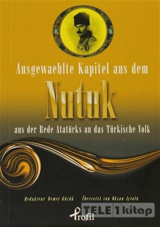 Ausgewaehlte Kapitel Aus Dem Nutuk Aus Der Rede Atatürks An Das Türkische Volk