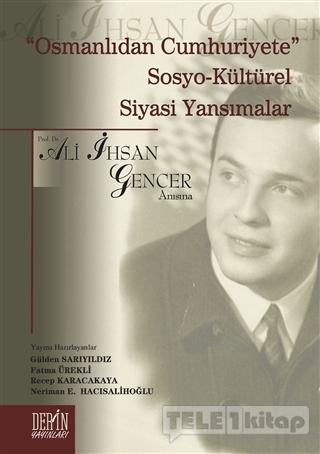 """""""Osmanlıdan Cumhuriyete"""" Sosya-Kültürel Siyasi Yansımalar"""
