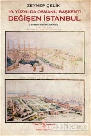 19. Yüzyılda Osmanlı Başkenti Değişen İstanbul
