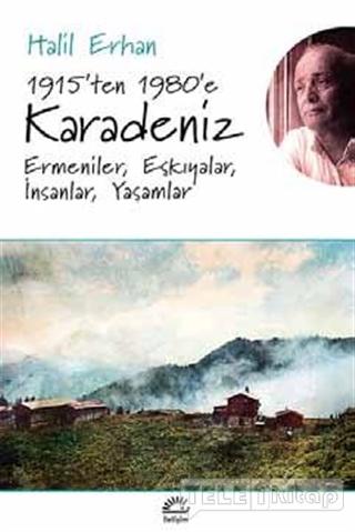1915'ten 1980'e Karadeniz Ermeniler, Eşkıyalar, İnsanlar, Yaşamlar
