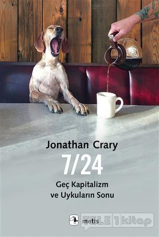 7/24 Geç Kapitalizm ve Uykuların Sonu