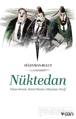 Nüktedan – Yahya Kemal, Ahmet Rasim, Süleyman Nazif