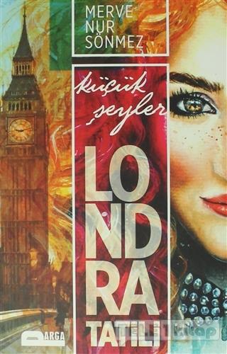 Londra Tatili – Küçük Şeyler