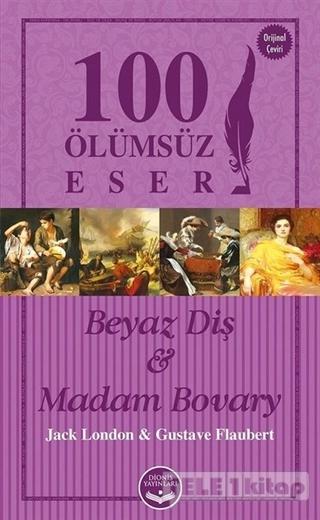Beyaz Diş ve Madam Bovary – 100 Ölümsüz Eser