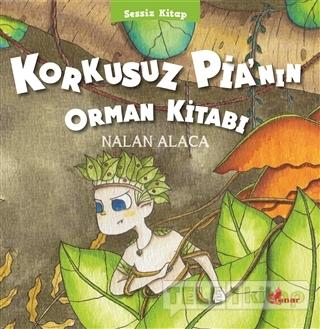 Korkusuz Pia'nın Orman Kitabı