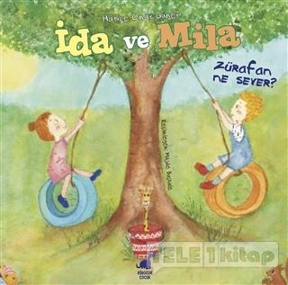 İda ve Mila – Zürafan Ne Sever?
