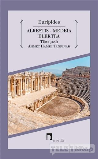 Alkestis – Medeia – Elektra