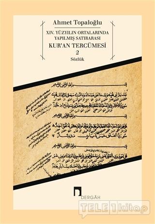 14. Yüzyılın Ortalarında Yapılmış Satırarası Kur'an Tercümesi 2