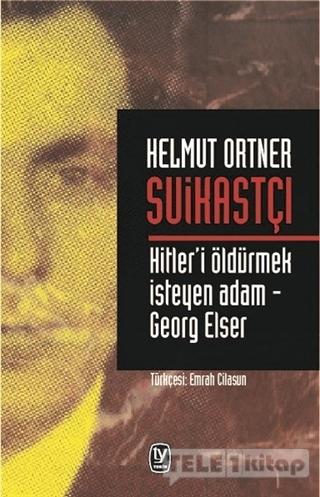 Suikastçı: Hitler'i Öldürmek İsteyen Adam – Georg Elser