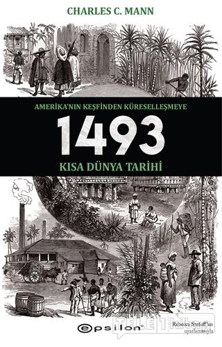 1493 – Amerika'nın Keşfinden Küreselleşmeye Kısa Dünya Tarihi