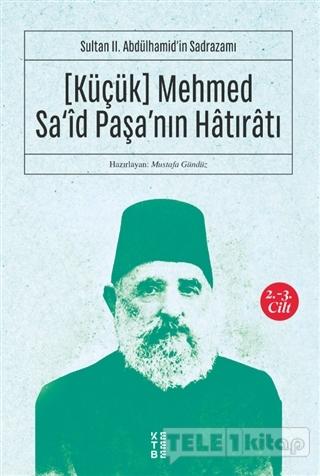 (Küçük) Mehmed Sa'id Paşa'nın Hatıratı 2.-3. Cilt
