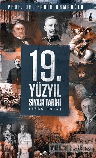 19. Yüzyıl Siyasi Tarihi 1789 – 1914 (Ciltli)