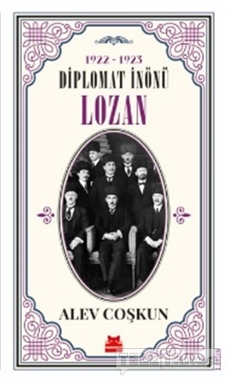 1922-1923 Diplomat İnönü – Lozan