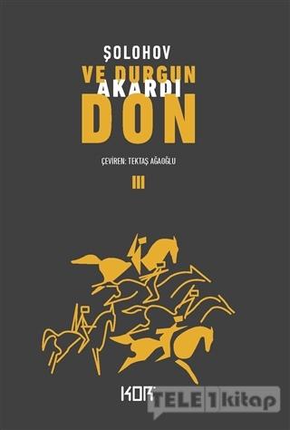 Ve Durgun Akardı Don – 3