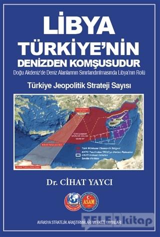 Libya Türkiye'nin Denizden Komşusudur – Türkiye Jeopolitik Strateji Sayısı