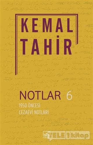 Notlar 6 – 1950 Öncesi Cezaevi Notları