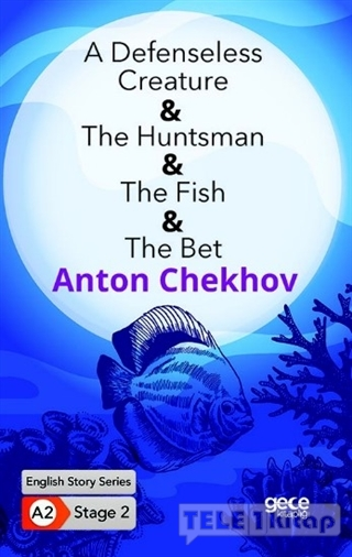 A Defenseless Creature – The Huntsman – The Fish – The Bet / English Story Series A2 Stage 2