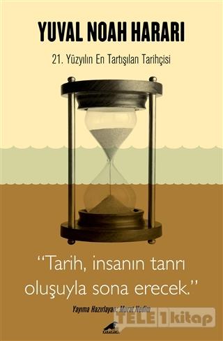 Harari – Tarih, İnsanın Tanrı Oluşuyla Sona Erecek
